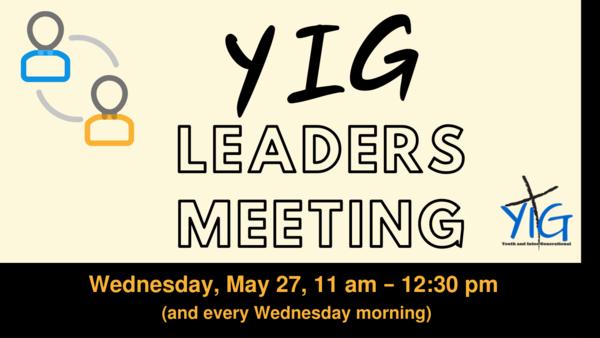 YIG leaders meet every Wednesday