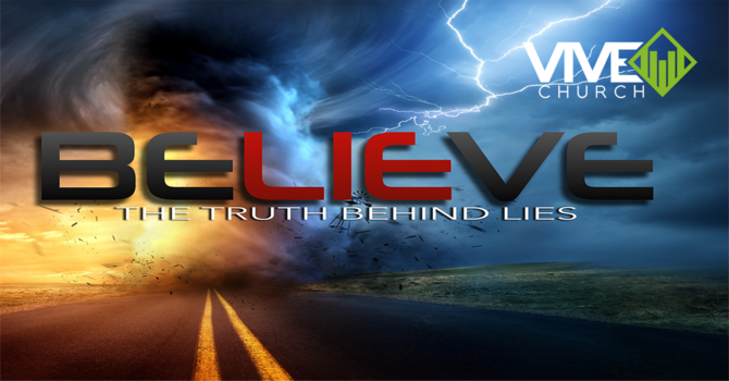 Be.LIE.ve: The TRUTH Will Set You Free
