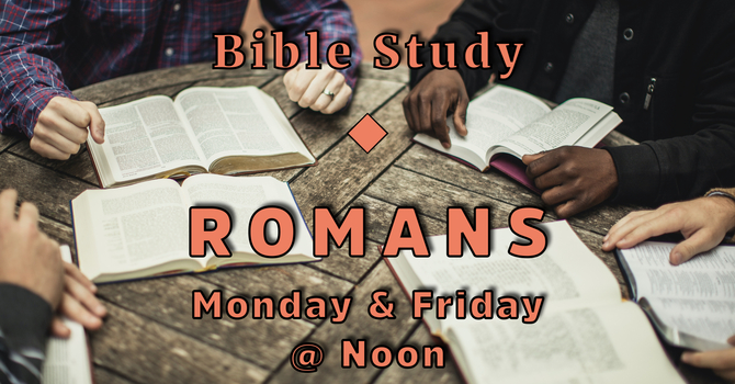 Romans Study Cancelled for Friday May 29th image