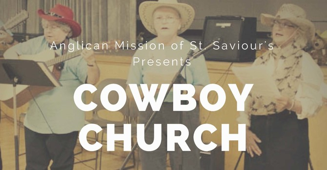 Mission of St. Saviour's Presents Cowboy Church