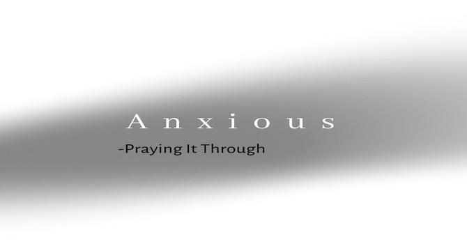 #2 - Praying it Through