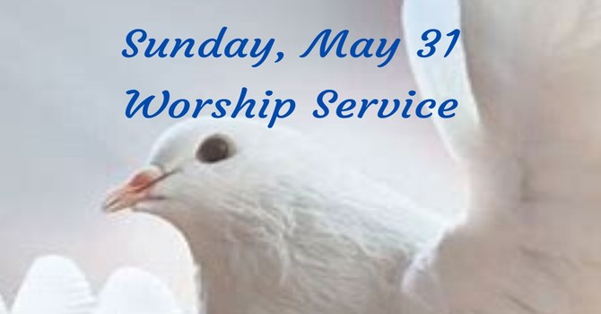 Sunday, May 31 Worship Service image