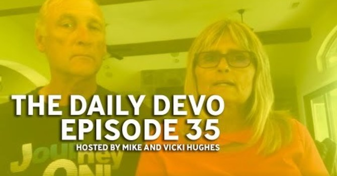 """The Daily Devo"" Hosted by  Mike and Vicki Hughes image"