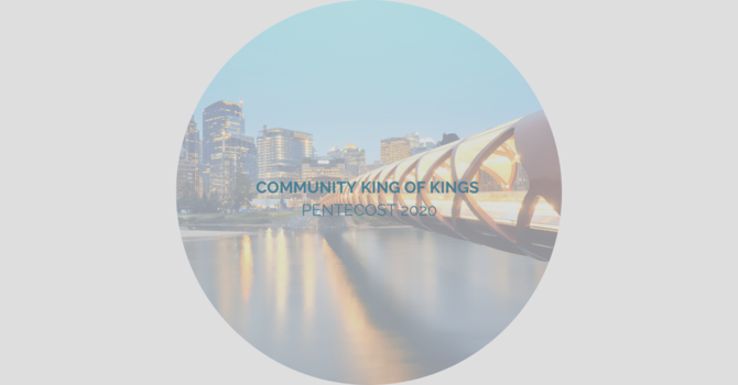 Community King of Kings: Pentecost 2020 image