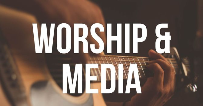 WORSHIP & MEDIA