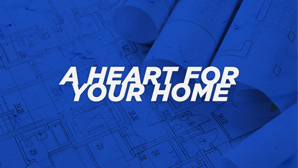 A Heart for the Home