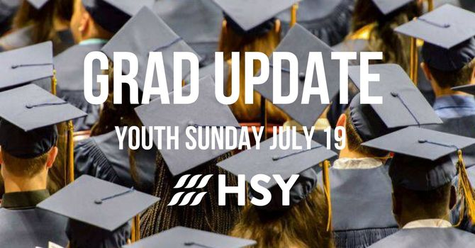 Grad Update & Youth Sunday
