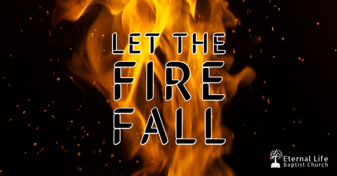 Let the Fire Fall