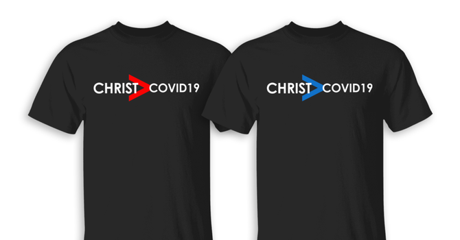 Christ > COVID19 Tee!