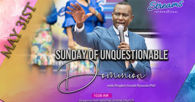 SUNDAY OF UNQUESTIONABLE DOMINION - Part Three