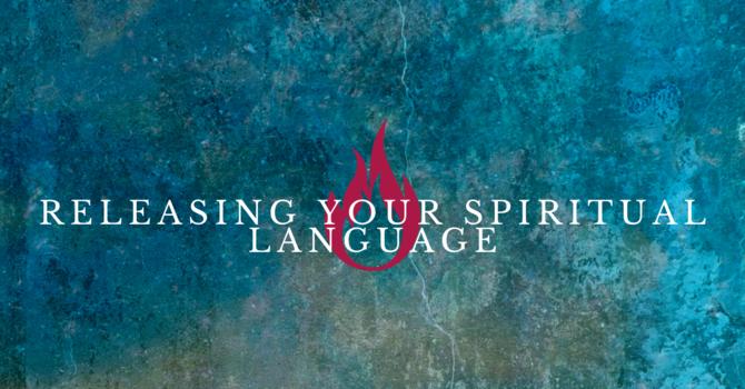 Releasing Your Spiritual Language image