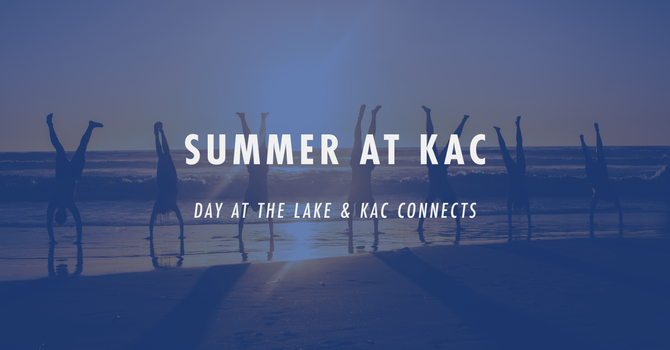 Summer at KAC