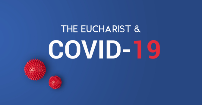 The Eucharist & COVID-19 image
