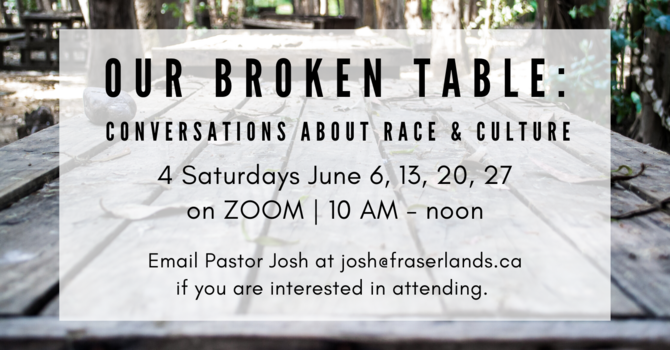 OUR BROKEN TABLE: Conversations About Race & Culture image