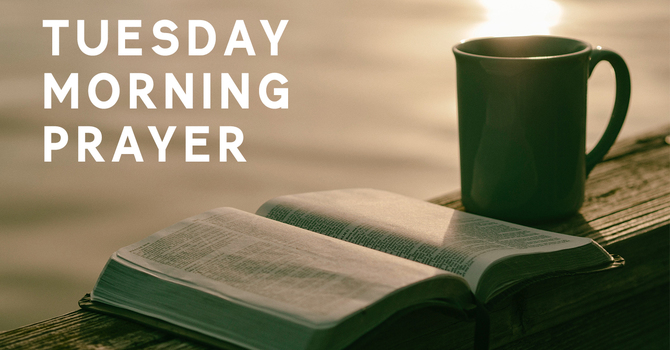 Tuesday  Morning Prayer