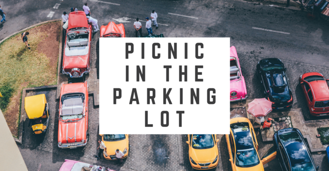 Picnic in the Parking Lot