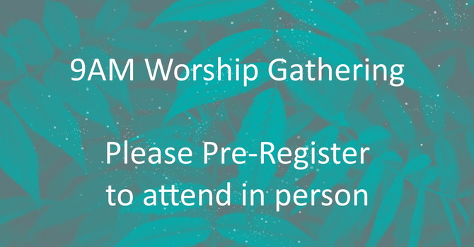 9AM In-Person Worship Gathering