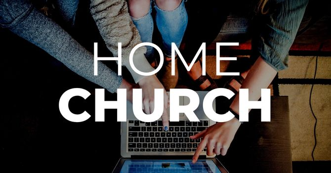 June 7 Home Church