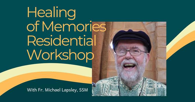 Healing of Memories Workshop
