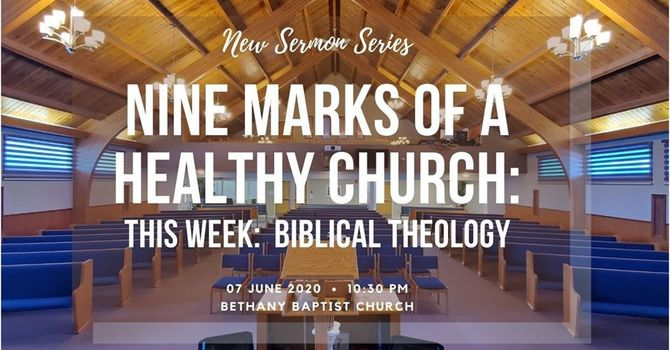 9 Marks of a Healthy Church: Biblical Theology