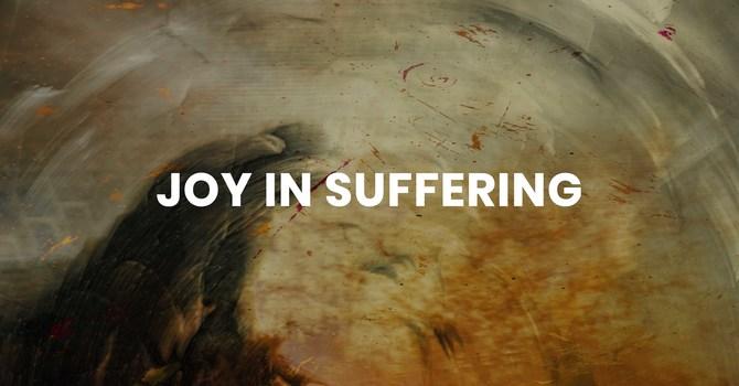 Joy in Suffering