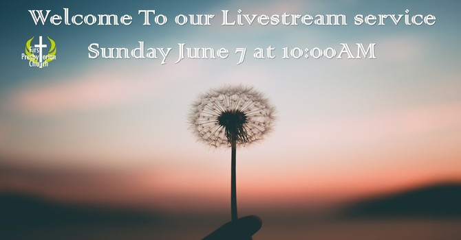 Sunday June 7 Livestream Service