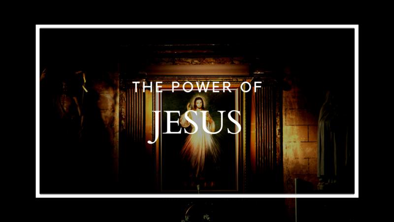 The Power of Jesus