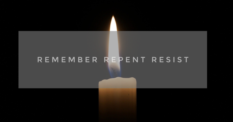 Remember Repent Resist