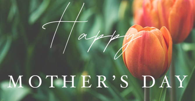 May 10, 2020 Online Worship Service (Mother's Day) image