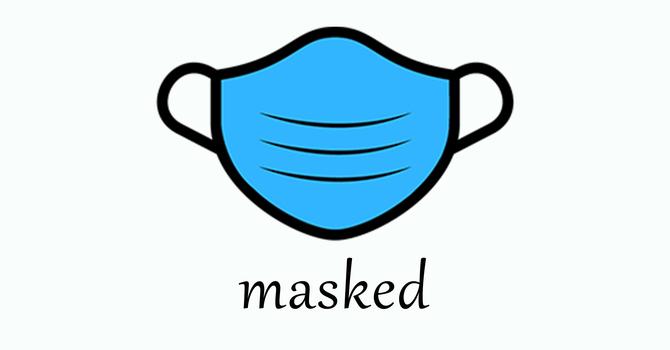 Masked!
