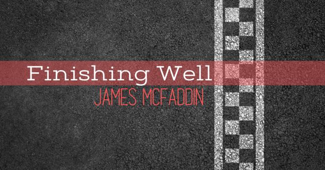 Finishing Well - James McFaddin