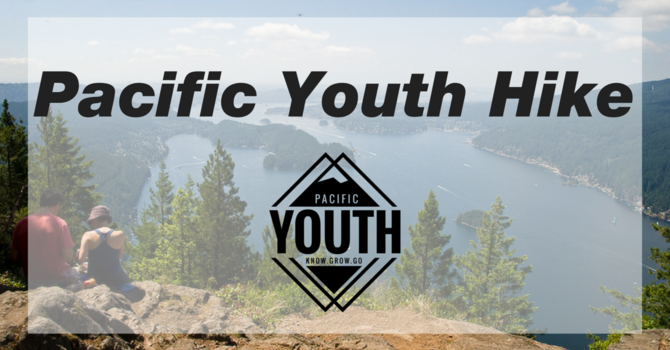 PACIFIC YOUTH HIKE