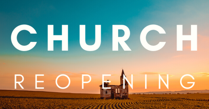 CHURCH REOPENING! image