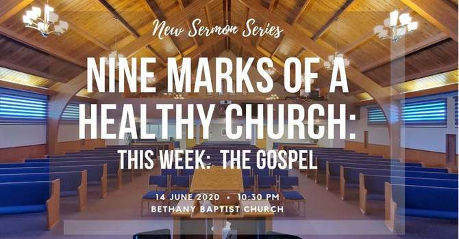 9 Marks of a Healthy Church: The Gospel