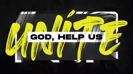 God, Help Us Unite