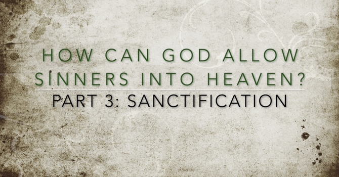 Part 3: Sanctification