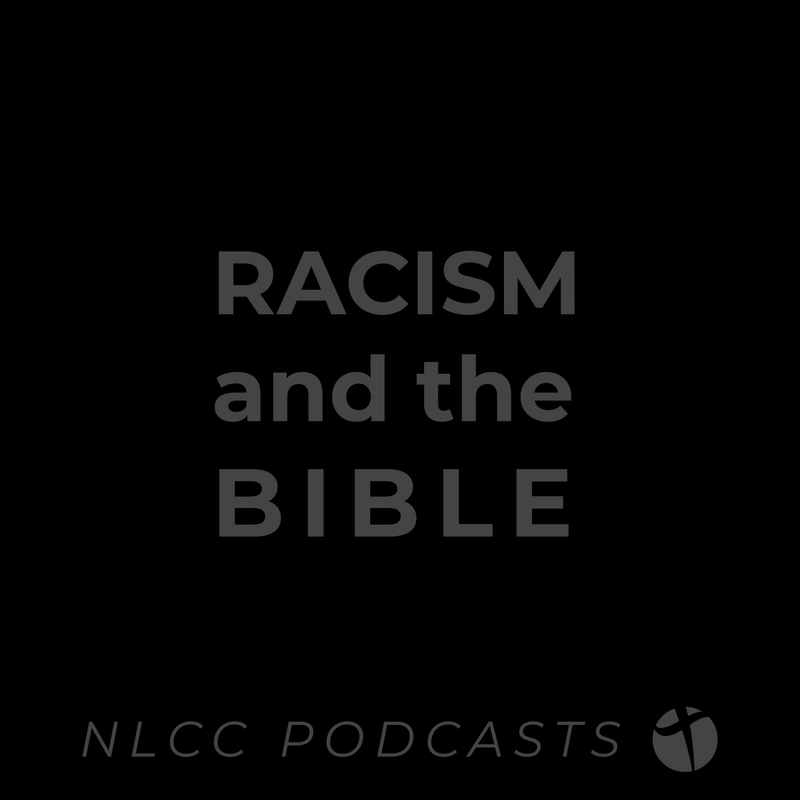 "Racism & the Bible (pt. 2) ""Black Lives Matter and Processing the Times We Are Living In"""