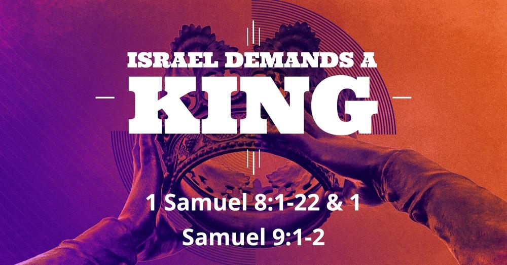 Israel Demands A King