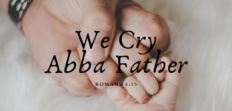 We Cry Abba Father