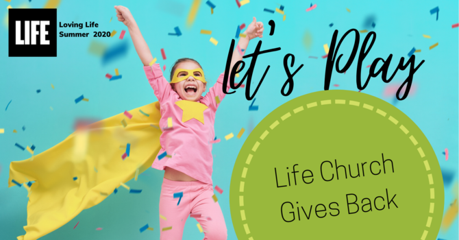 Let's Play - Life Church Gives Back