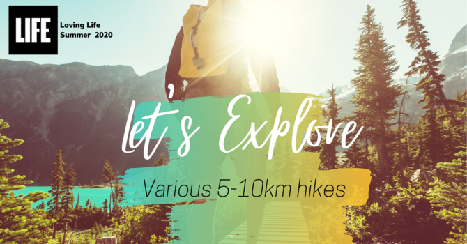 Let's Explore - 5 - 10 km Hikes