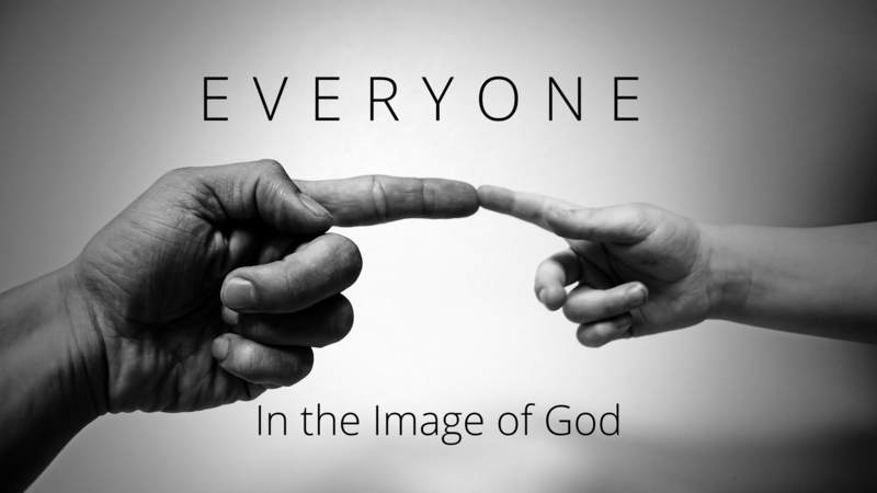 Everyone - In the Image of God