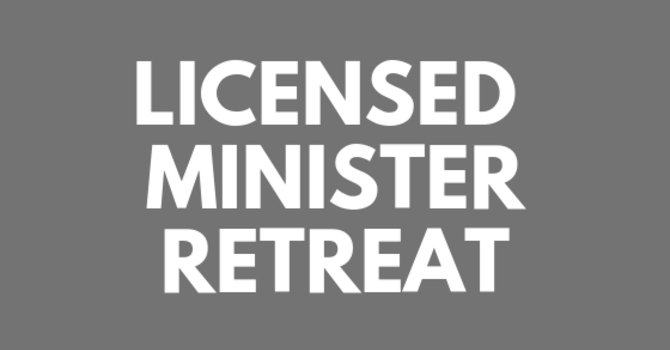 LICENSED MINISTER RETREAT 2020