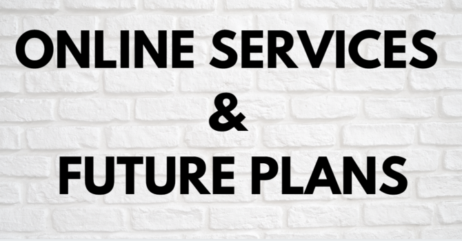 ONLINE SERVICES AND FUTURE PLANS image