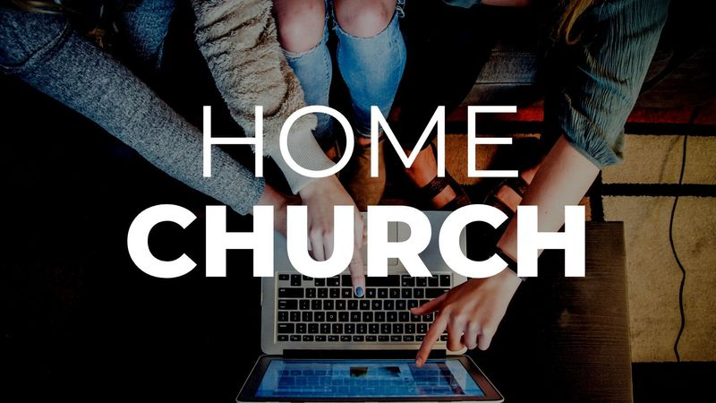 June 21 Home Church