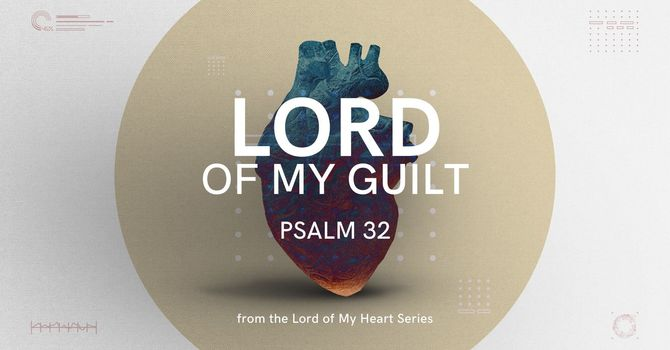 Lord of My Guilt