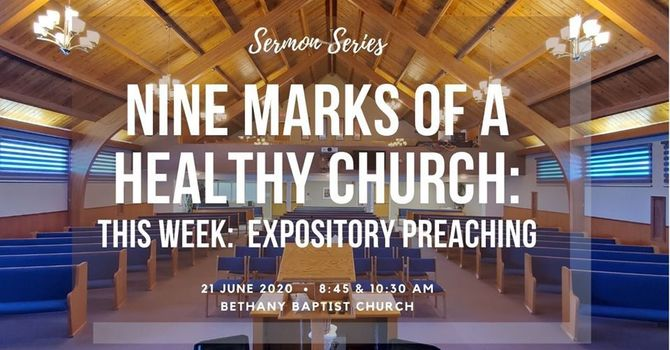 9 Marks of a Healthy Church: Expository Preaching