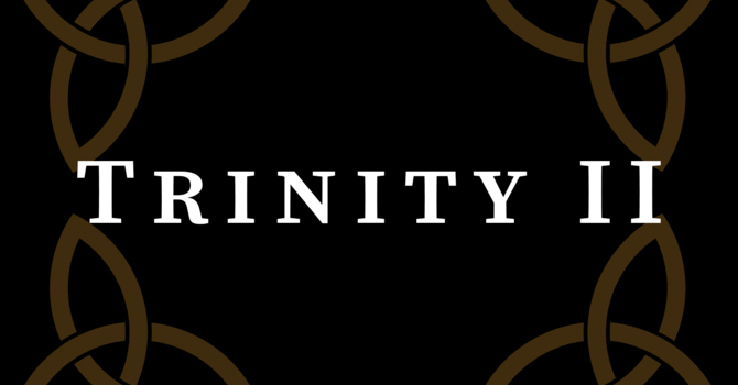 Trinity II 2020, 10:00 A.M.