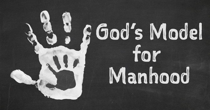God's Model for Manhood