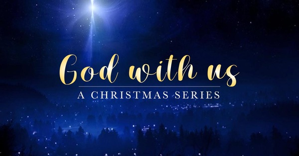 God With Us - Advent 2019